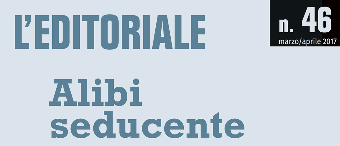 EDITORIALE 46 – Alibi seducente